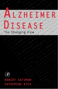 Alzheimer Disease: The Changing View - 1st Edition - ISBN: 9780124019553, 9780080527086