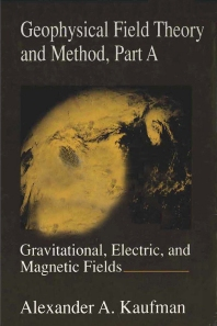 Cover image for Geophysical Field Theory and Method, Part A