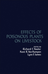 Effects of Poisonous Plants on Livestock - 1st Edition - ISBN: 9780124032507, 9781483270180
