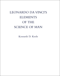 Leonardo Da Vinci's Elements of the Science of Man - 1st Edition - ISBN: 9780124039803, 9781483277479