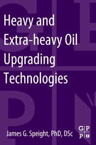 Heavy and Extra-heavy Oil Upgrading Technologies - 1st Edition - ISBN: 9780124045705, 9780124017474