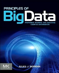 Principles of Big Data, 1st Edition,Jules Berman,ISBN9780124045767