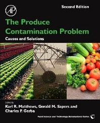The Produce Contamination Problem, 2nd Edition,Karl Matthews,Gerald Sapers,Charles Gerba,ISBN9780124046115