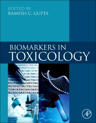 Biomarkers in Toxicology - 1st Edition - ISBN: 9780124046306, 9780124046498