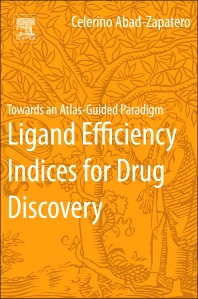 Ligand Efficiency Indices for Drug Discovery, 1st Edition,Celerino Abad-Zapatero,ISBN9780124046351