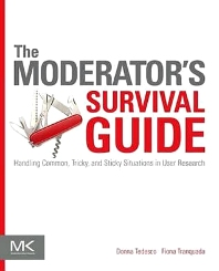 The Moderator's Survival Guide, 1st Edition,Donna Tedesco,Fiona Tranquada,ISBN9780124047006
