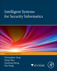 Intelligent Systems for Security Informatics - 1st Edition - ISBN: 9780124047020, 9780124059023