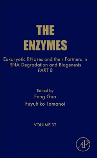 Eukaryotic RNases and Their Partners in RNA Degradation and Biogenesis, 1st Edition,Feng Guo,Fuyuhiko Tamanoi,Fuyuhiko Tamanoi,ISBN9780124047419
