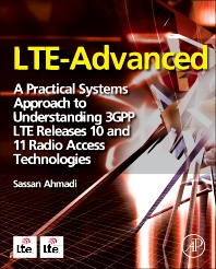 LTE-Advanced, 1st Edition,Sassan Ahmadi,ISBN9780124051621