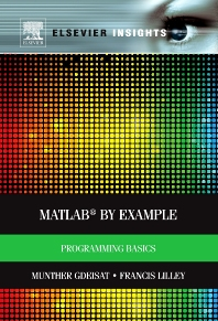 MATLAB® by Example, 1st Edition,Munther Gdeisat,Francis Lilley,ISBN9780124052123