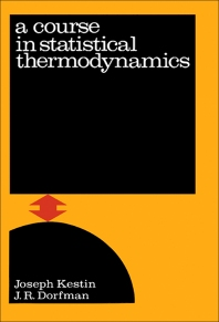 A Course In Statistical Thermodynamics - 1st Edition - ISBN: 9780124053502, 9780323144933