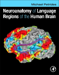 Neuroanatomy of Language Regions of the Human Brain, 1st Edition,Michael Petrides,ISBN9780124055148