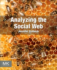 Analyzing the Social Web, 1st Edition,Jennifer Golbeck,ISBN9780124055315