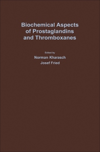 Biochemical Aspects of Prostaglandins and Thromboxanes - 1st Edition - ISBN: 9780124058507, 9780323158510