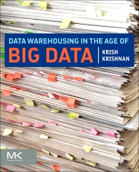 Data Warehousing in the Age of Big Data, 1st Edition,Krish Krishnan,ISBN9780124058910