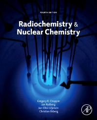 Radiochemistry and Nuclear Chemistry - 4th Edition - ISBN: 9780124058972, 9780123978684