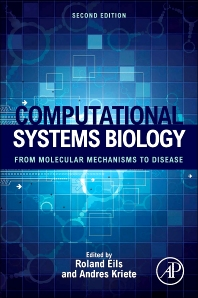 Computational Systems Biology, 2nd Edition,Andres Kriete,Roland Eils,ISBN9780124059269