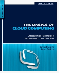 The Basics of Cloud Computing, 1st Edition,Derrick Rountree,Ileana Castrillo,ISBN9780124059320