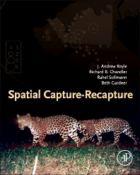 Spatial Capture-Recapture - 1st Edition - ISBN: 9780128100127, 9780124071520