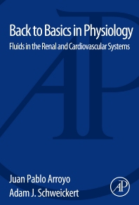 Back to Basics in Physiology, 1st Edition,Juan Pablo Arroyo,Adam J. Schweickert,ISBN9780124071681