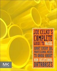 Joe Celko's Complete Guide to NoSQL - 1st Edition - ISBN: 9780124071926, 9780124072206
