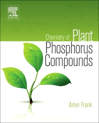 Chemistry of Plant Phosphorus Compounds, 1st Edition,Arlen Frank,ISBN9780124071940