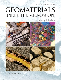 Geomaterials Under the Microscope, 1st Edition,Jeremy Ingham,ISBN9780124072305