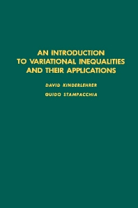 An Introduction to Variational Inequalities and Their Applications - 1st Edition - ISBN: 9780124073500, 9780080874043