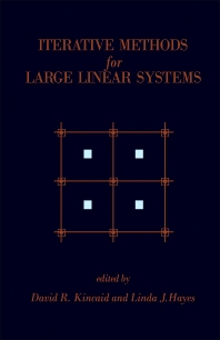 Iterative Methods for Large Linear Systems - 1st Edition - ISBN: 9780124074750, 9781483260204