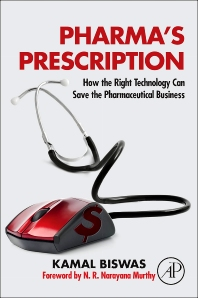 Pharma's Prescription, 1st Edition,Kamal Biswas,ISBN9780124076624