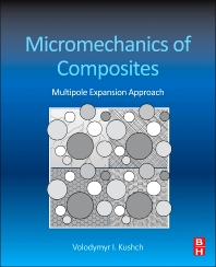 Micromechanics of Composites, 1st Edition,Volodymyr Kushch,ISBN9780124076839