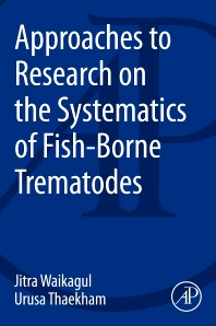 Approaches to Research on the Systematics of Fish-Borne Trematodes - 1st Edition - ISBN: 9780124077201, 9780124078604