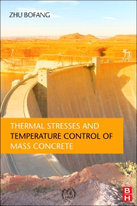 Thermal Stresses and Temperature Control of Mass Concrete - 1st Edition - ISBN: 9780124077232, 9780124078543