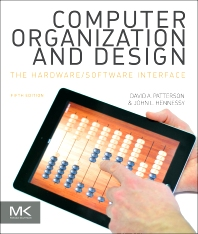 Computer Organization and Design MIPS Edition - 5th Edition - ISBN: 9780124077263, 9780124078864