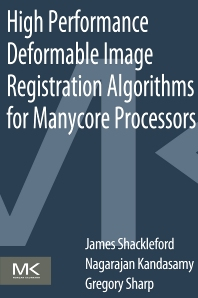 Cover image for High Performance Deformable Image Registration Algorithms for Manycore Processors