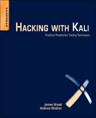 Hacking with Kali, 1st Edition,James Broad,Andrew Bindner,ISBN9780124077492