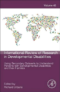 Using Secondary Datasets to Understand Persons with Developmental Disabilities and their Families, 1st Edition,Richard Urbano,ISBN9780124077607