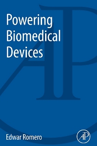 Powering Biomedical Devices, 1st Edition,Edwar Romero,ISBN9780124077836