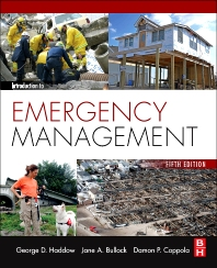 Introduction to Emergency Management, 5th Edition,George Haddow,Jane Bullock,Damon Coppola,ISBN9780124077843