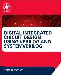 Cover image for Digital Integrated Circuit Design Using Verilog and Systemverilog