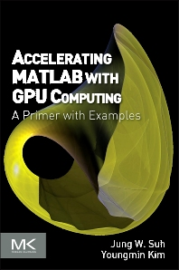 Cover image for Accelerating MATLAB with GPU Computing