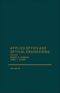 Applied Optics and Optical Engineering V7 - 1st Edition - ISBN: 9780124086074, 9780323154154