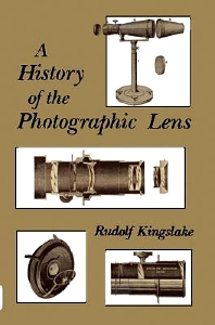 A History of the Photographic Lens, 1st Edition,Rudolf Kingslake,ISBN9780124086401
