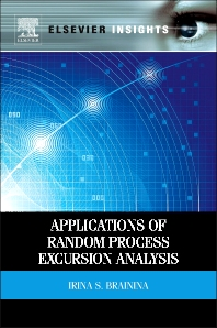 Applications of Random Process Excursion Analysis - 1st Edition - ISBN: 9780124095014, 9780124104693