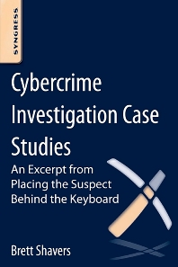 Cybercrime Investigation Case Studies - 1st Edition - ISBN: 9780124095052, 9780124095359