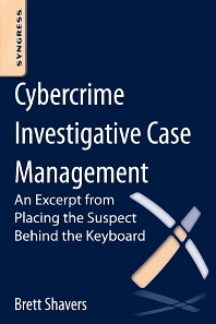 Cybercrime Investigative Case Management - 1st Edition - ISBN: 9780124095069, 9780124095465
