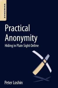 Practical Anonymity - 1st Edition - ISBN: 9780124104044, 9780124104426
