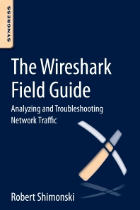 The Wireshark Field Guide, 1st Edition,Robert Shimonski,ISBN9780124104136