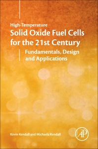 High-temperature Solid Oxide Fuel Cells for the 21st Century, 2nd Edition,Kevin Kendall,Michaela Kendall,ISBN9780124104532