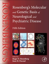 Rosenberg's Molecular and Genetic Basis of Neurological and Psychiatric Disease, 5th Edition,Roger Rosenberg,Juan Pascual,ISBN9780124105492